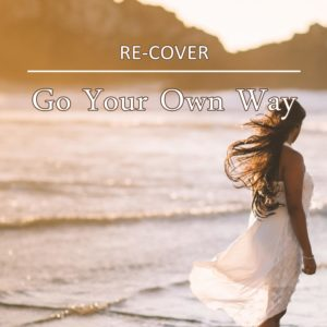 Go Your Own Way von Re-Cover.