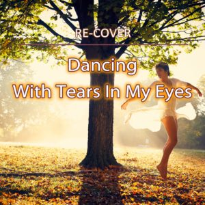 Dancing With Tears In My Eyes von Re-Cover.
