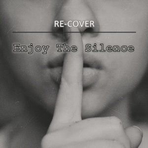 Enjoy The Silence von Re-Cover.